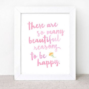 There Are So Many Beautiful Reasons to Be Happy - 8x10 - Art Print, Dorm Decor, Inspirational Wall Art, Typographic Print
