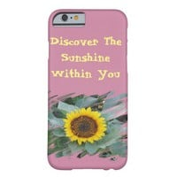 Discover The Sunshine Within You - Sunflower Phone Barely There iPhone 6 Case