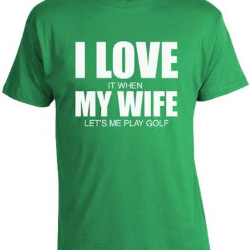 I Love My Wife Golf T-Shirt