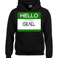 Hello My Name Is ISRAEL v1-Hoodie