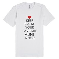 Keep Calm Your favorite aunt is here Shirt-Unisex White T-Shirt