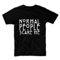 Normal People Scare Me Unisex Graphic Tshirt, Adult Tshirt, Graphic Tshirt For Men & Women