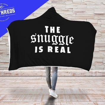The Snuggle Is Real Hooded Blanket