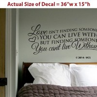 """""""Love is Finding Someone You Can't Live Without"""" LARGE 36""""x15"""" Wall Décor Sticker Vinyl Decal"""