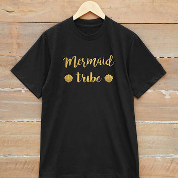 Mermaid tribe t-shirt mermaid shirt funny shirt slogan shirt graphic tee shirt unisex t-shirt gold print metallic print glitter print shirt