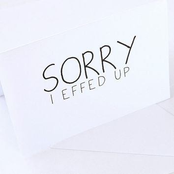 I'm Sorry Card I Effed Up by JulieAnnA on Etsy