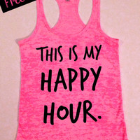 This is My Happy Hour. Womens Workout Tank Top. Running Tank. Crossfit Tank. Fitness Tank. Gym Shirt. Screen Printed Tank. Free Shipping USA