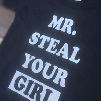 Toddler tee, infant tee, mr steal your girl, funny tee, graphic tee, funny boys shirts, hip hop tee