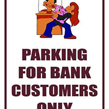 Parking For Bank Customers Only Building Business Sign