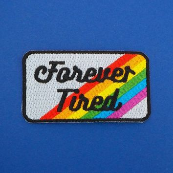 Forever Tired Iron On Embroidered Patch
