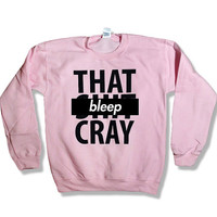 That Sh&% Cray Jay Z and Kanye Crewneck Sweatshirt Jumper Sweater - mature - 003 562CLP