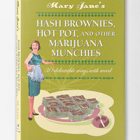 Mary Janes Hash Brownies, Hot Pot And Other Marijuana Munchies By Dr. Hash