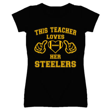 Lady's This Teacher Loves Her Steelers Football T-Shirt