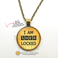 I am sherlocked quote necklace-Sherlock Holmes Quote Pendant-Sherlocked necklace-Custom pendant-Custom necklace-by NATURA PICTA NPNK020