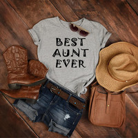 Best Aunt Ever T-shirt, Auntie Gift, Aunt Shirt, Gift for Auntie, New Aunt Shirt, Funny Tees for Aunt, Gift for her, Auntie Tshirt Top
