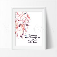 If You Never Chase Your Dreams..., Dreamcatcher Watercolor Art Print