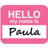 Paula Hello My Name Is Mouse Pad