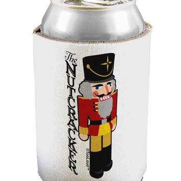 The Nutcracker with Text Can / Bottle Insulator Coolers by TooLoud