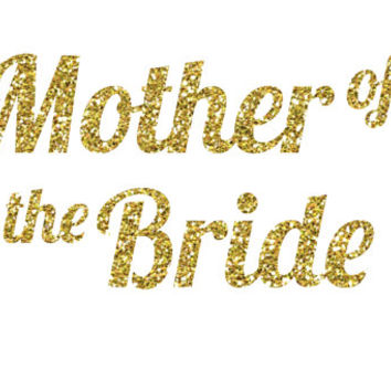 Mother of the Bride Glitter Iron-On Vinyl Decal - Glitter Decal - 5 Colors - DIY Mother of the Bride Shirt - DIY Bridal Party Gift