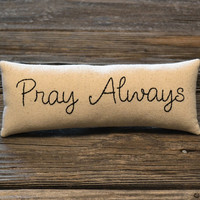 Pray Always Decorative Pillow - Christian Home Decor - Religious Accent Pillow - Hand Embroidered Shelf Sitter - Scripture - Black Tan Plaid
