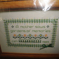 Mothers Day Sampler Counted Cross Stitch Kit with Hardwood Frame A Mother Sows Gardens of Memories