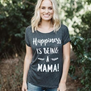 """""""Happiness Is Being A Mama"""""""
