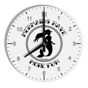 "Mermaids Have More Fun 8"" Round Wall Clock with Numbers"