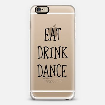 Eat drink dance black - wedding iPhone 6 case by Yasmina Baggili | Casetify