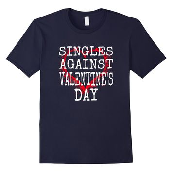 Anti Valentines Day Shirt - Funny Singles Shirt For Her Him