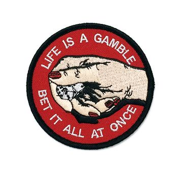 LIFE IS A GAMBLE PATCH