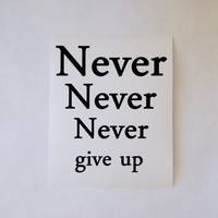 Never Give Up Art Print. Winston Churchill Quote. 8x10 Typography Print.