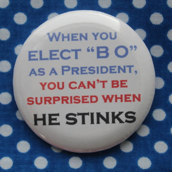 When you elect 'BO' as a president...- 2.25 inch pinback button badge