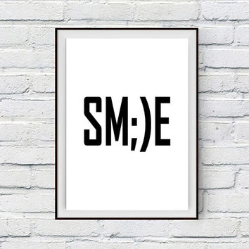 Smile Print Wall Phrase Decor, Typography Black and White Art Poster, Printable Phrase, Inspirational Typography, Inspirational Art