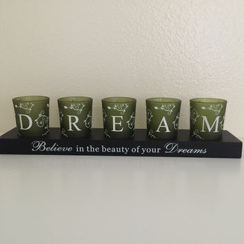 Believe in the beauty of your Dreams Candle Holder