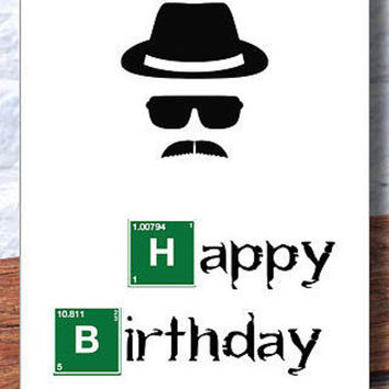 Breaking Bad birthday card Happy Birthday Funny birthday Card Handmade greeting card Heisenberg Card Walter White blank card paper goods
