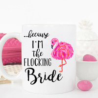 Funny Flamingo Bride Mug, Funny Bride Gift, Cute Bride Mug, Bride to be mug, Best Friend engagement Gift, Wedding Mug, Funny Wedding Coffee