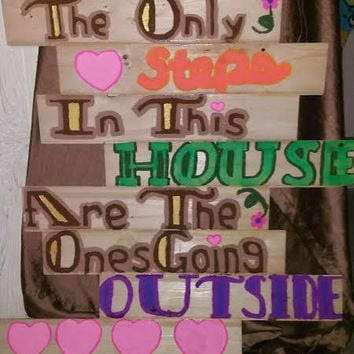 The Only Steps in this House Quote on wooden planks hand-painted home decor. Perfect for blended families