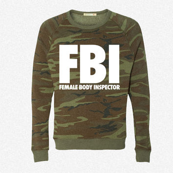 FBI Female Body Inspector fleece crewneck sweatshirt