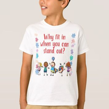 Autism Awareness Why Fit in When You Can Stand Out T-Shirt