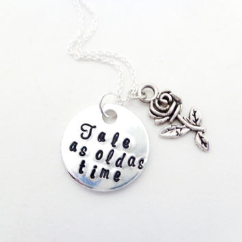 Mother Daughter Gift, Godmothers Gift, Friends Gift, Tale as old as time...Customizable Hand Stamped Necklace with Rose