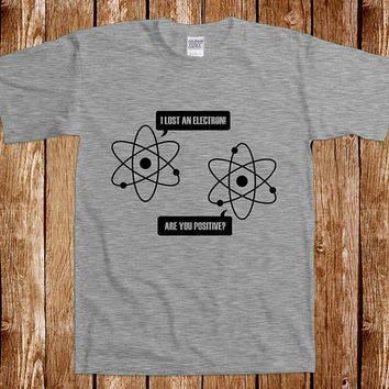 Funny Physics T shirt Gift For Geek Teacher Science Nerd Tshirt Tee Shirt Humor Joke Gag Cool Awesome Geeky Nerdy