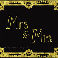 Mrs and Mrs printable wedding sign, 8x10 gold black gay friendly decor, digital same sex engagement wedding reception LGBTQ Wedding printout