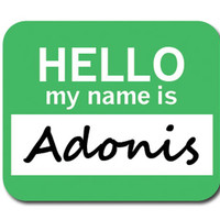 Adonis Hello My Name Is Mouse Pad