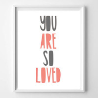 Printable DIY Nursery Art Print, Coral and Grey You Are So Loved, Instant Download 8x10 JPG file, Typography Art, Baby Shower Gift