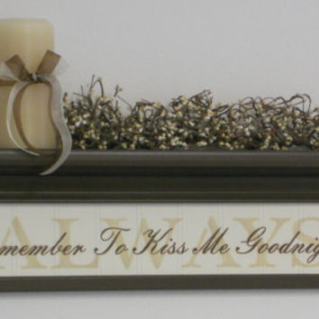 "Wedding Shower Gift Chocolate Brown Shelf 24"" with Sign - ALWAYS - Remember to Kiss Me Goodnight"