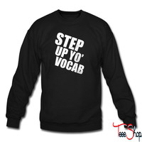 Step Up Yo' Vocab sweatshirt