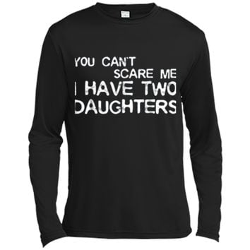 Mens You Can't Scare Me I Have Two Daughters  Father's Day Long Sleeve Moisture Absorbing Shirt