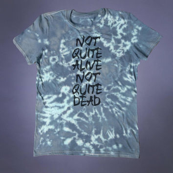 Death Shirt Not Quite Alive Not Quite Dead Slogan Tee Grunge Emo Depressed Sad Tumblr T-shirt