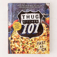 Thug Kitchen 101 By Thug Kitchen - Urban Outfitters