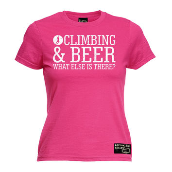 Adrenaline Addict Women's Rock Climbing & Beer What Else Is There ? T-Shirt